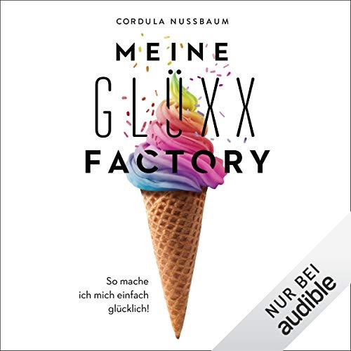 Weitere Ausgabe: Meine Glüxx-Factory - Das Hörbuch